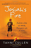 <br> FREE SHIPPING!  JOSIAH'S FIRE - Autism Stole His Words, God Gave Him a Voice - TAHNI CULLEN