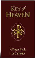 <BR> KEY OF HEAVEN - A PRAYER BOOK FOR CATHOLICS