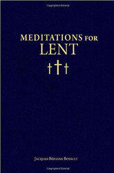 <br> MEDITATIONS FOR LENT - Bossuet, Jacques-Benigne