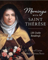 <br> Mornings with Saint Thérèse - Compiled by Patricia Treece