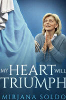 <BR> BUY 1, GET 1 HALF OFF!! MY HEART WILL TRIUMPH - MIRJANA SOLDO