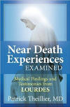 <br> NEAR DEATH EXPERIENCES EXAMINED - PATRICK THEILLIER, M.D.