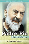<br>Padre Pio: The True Story - C. Bernard Ruffin