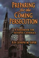 <br> PREPARING FOR THE COMING PERSECUTION - REV. JOSEPH M. ESPER