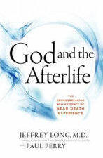 <BR> GOD AND THE AFTERLIFE  - JEFFREY LONG, M.D.