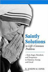 <BR> SAINTLY SOLUTIONS TO LIFE'S COMMON PROBLEMS - FR. JOSEPH M. ESPER