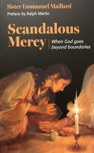 <BR> SCANDALOUS MERCY (When God goes beyond boundaries) - SR. EMMANUEL MAILLARD
