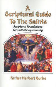 <br>A Scriptural Guide to the Saints by Fr. Herbert Burke