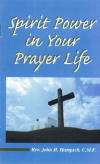 <BR> SPIRIT POWER IN YOUR PRAYER LIFE - FR. JOHN HAMPSCH