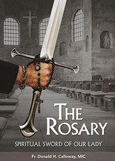 <br>NEW DVD!   THE ROSARY: SPIRITUAL SWORD OF OUR LADY - FR. DONALD CALLOWAY