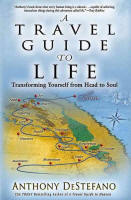<br> TRAVEL GUIDE TO LIFE:TRANSFORMING YOURSELF FROM  HEAD TO SOUL - ANTHONY DESTEFANO