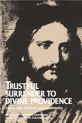 <br>Trustful Surrender to Divine Providence - Fr. Jean Baptiste Saint-Jure & Fr. Claude Columbiere