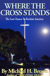<br> FREE SHIPPING!   WHERE THE CROSS STANDS - MICHAEL H.  BROWN